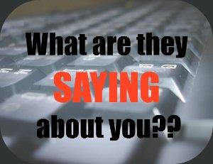 what are they saying about you
