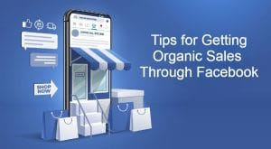 Tips on getting Organic Sales through Facebook